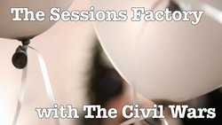 The Sessions Factory with The Civil Wars (Poison and Wine)